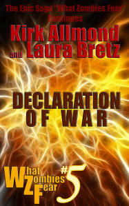 The cover of Kirk Allmond's 5th book What Zombies Fear: Declaration of War