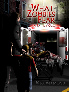 What Zombies Fear A Father's Quest