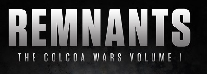 Remnants: The Colcoa Wars Chapter 1